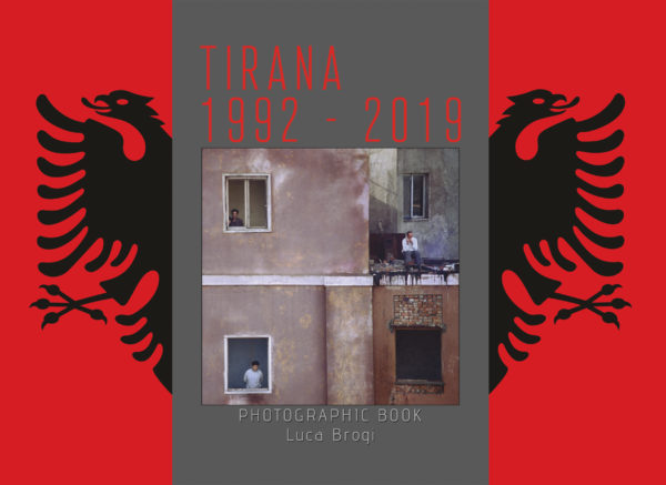 Tirana - Albania 1992-2019 The Book Luca Brogi PHOTOGRAPHER